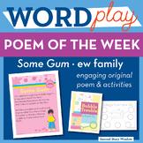 Some Gum  - ew Word Family Poem of the Week - Long Vowel Fluency Poem