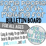 Some People Are Worth Melting For Winter/Holiday Bulletin Board