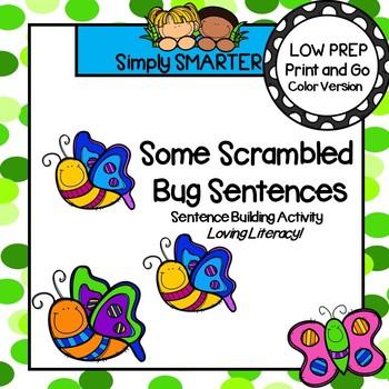 Some Scrambled Bug Sentences:  LOW PREP Sentence Building