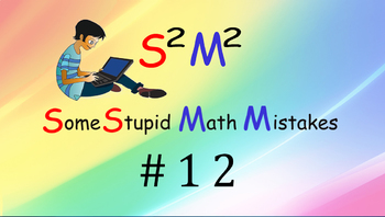 Some Stupid math mistakes #12 (BODMAS rule)