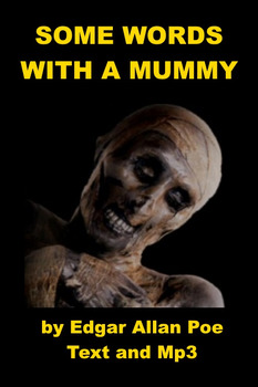 Some Words With a Mummy by Edgar Allan Poe (Text and Mp3)