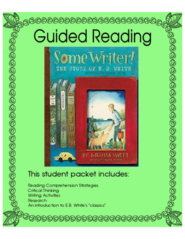 Some Writer!  The Story of E.B. White - Guided Reading