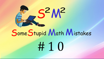Some stupid math mistakes #10 (HCF & LCM)