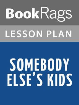 Somebody Else's Kids Lesson Plans
