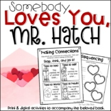 Valentines Day Activities: Somebody Loves You, Mr. Hatch R