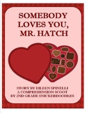 Somebody Loves You, Mr. Hatch: A Comprehension Scoot