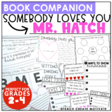 Somebody Loves You Mr. Hatch Book Companion