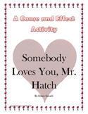 Somebody Loves You, Mr. Hatch - Cause and Effect Activity