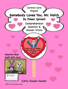 Somebody Loves You, Mr. Hatch -  Comprehension, Q & A Sticks & Craft