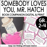 Somebody Loves You, Mr. Hatch Literature Guide and Activities DIGITAL AND PRINT
