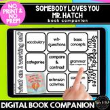 Somebody Loves You, Mr. Hatch: No Print No Prep Digital Book Companion
