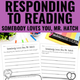 Reading Response Activities for Somebody Loves You, Mr. Hatch