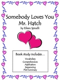 Somebody Loves You, Mr. Hatch Unit: Comprehension, Vocab, and Much More!