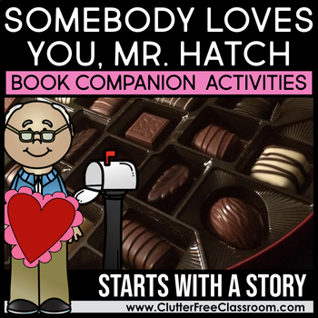 Somebody Loves You Mr. Hatch by Eileen Spinelli Book Companion Activities