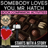 Somebody Loves You Mr. Hatch by Eileen Spinelli Book Compa