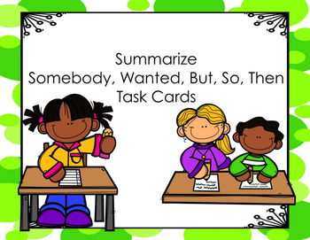 Somebody, Wanted, But, So, Then (SWBST) Task Cards