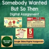 Somebody Wanted But So Then (Summarizing Lesson/Assignment) - Digital Templates