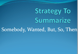 Somebody Wanted But So Then - Summarizing Strategy