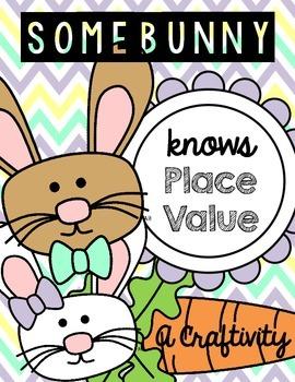 Somebunny Knows Place Value Craftivity