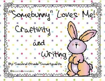 """Somebunny"" Loves Me Craftivity and Writing Activity"