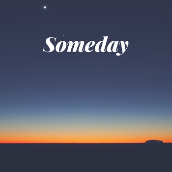 Song: Someday