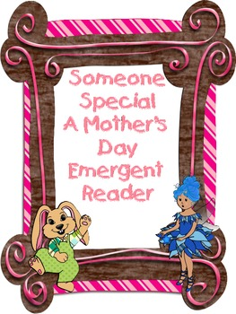Someone Special Mother's Day Emergent Reader