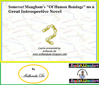 "Somerset Maugham's ""Of Human Bondage"" as a Great Introspec"