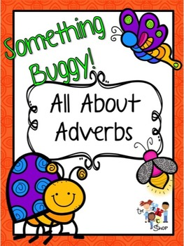 Something Buggy - All About Adverbs