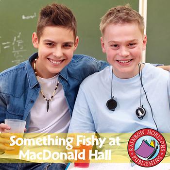 Something Fishy at Macdonald Hall (Novel Study) Gr. 5-6