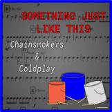 Something Just Like This - Bucket Drumming Arrangement