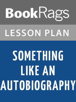 Something Like an Autobiography Lesson Plans