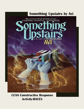 Something Upstairs by Avi CCSS Constructive Response Activity-RACES