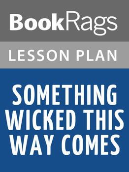 Something Wicked This Way Comes Lesson Plans