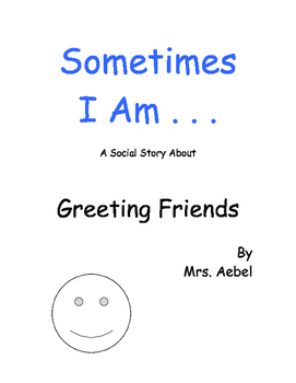 Sometimes- Greeting Friends