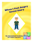 Sometimes I Get Angry: Social Story (Appropriate Choices)