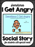 Sometimes I Get Angry- Social Story for Student's with Special Needs