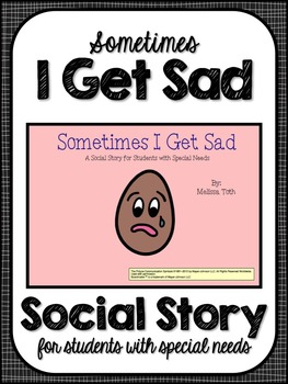 Sometimes I Get Sad- Social Story for Student's with Special Needs