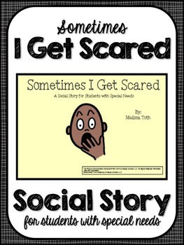 Sometimes I Get Scared- Social Story for Student's with Special Needs