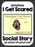 Sometimes I Get Scared- Social Narrative for Student's with Special Needs