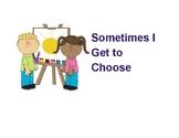 Sometimes I Get to Choose