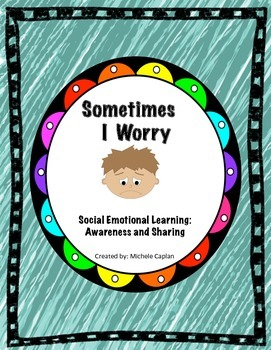 Sometimes I Worry - Social Emotional Learning