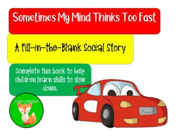 Sometimes My Mind Thinks Too Fast- DIY/Fill in the Blank Social Story