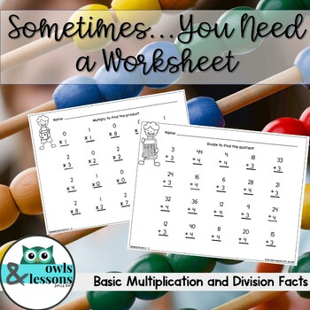 Sometimes You Just Need a Worksheet - Basic Multiplication and Division Facts