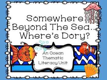 Somewhere Beyond The Sea Where's Dory? Ocean Themed Literacy Packet
