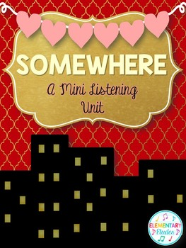 Somewhere from West Side Story - A Mini Listening Unit