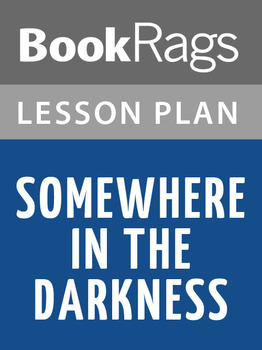 Somewhere in the Darkness Lesson Plans