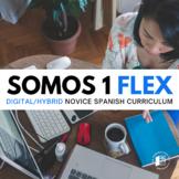 Somos 1 FLEX: Digital/Hybrid curriculum for Novice Spanish