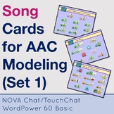 Song Cards for AAC Modeling, Set 1 (NOVA Chat/TouchChat Wo