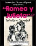 """Spanish Song:""""Romeo y Julieta"""" - El preterito y el imperfecto"""