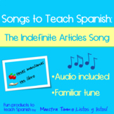 Songs to Teach Spanish:  The Indefinite Articles Song